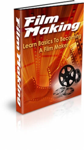 Film Making : Basics To Becoming A Film Maker