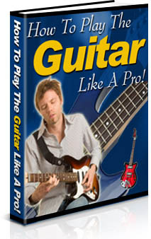 How to Play the Guitar like a Pro