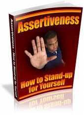 Assertiveness - How To Stand-Up For Yourself